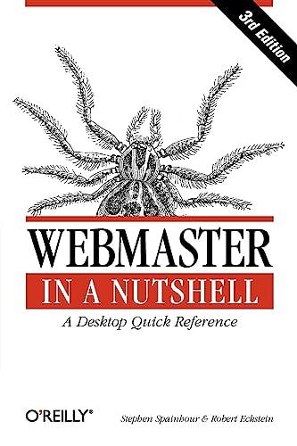 Webmaster in a Nutshell, Third Edition (0596003579) by Stephen Spainhour; Robert Eckstein