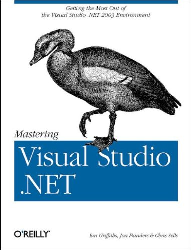 Mastering Visual Studio .Net (0596003609) by Chris Sells; Jon Flanders; Ian Griffiths