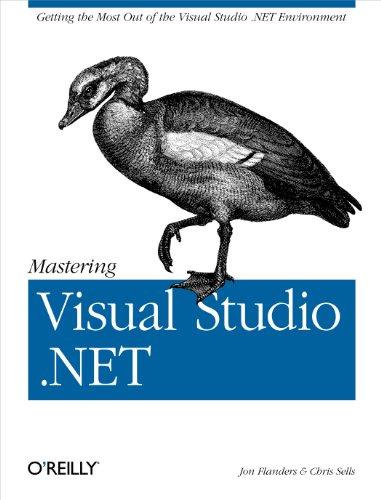 Mastering Visual Studio .Net (0596003609) by Chris Sells; Ian Griffiths; Jon Flanders