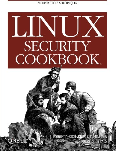 Linux Security Cookbook: Daniel J. Barrett;