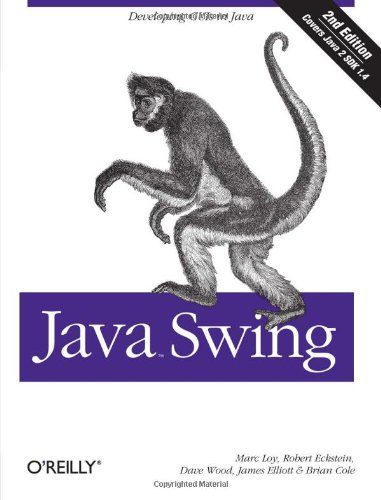 Java Swing, Second Edition (0596004087) by James Elliott; Robert Eckstein; Marc Loy; David Wood; Brian Cole