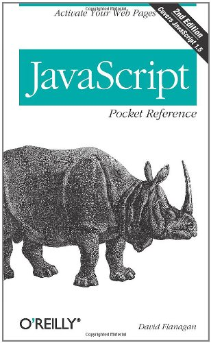 JavaScript Pocket Reference (2nd Edition) (0596004117) by David Flanagan