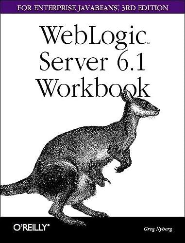 9780596004170: Weblogic Server 6.1 Workbook for Enterprise Java Beans (Classique Us)