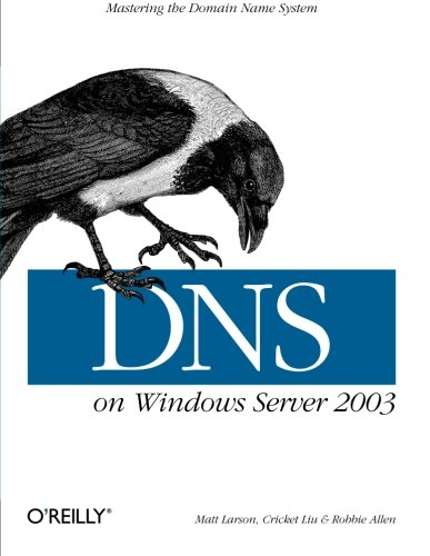 9780596005627: DNS on Windows Server 2003: Mastering the Domain Name System
