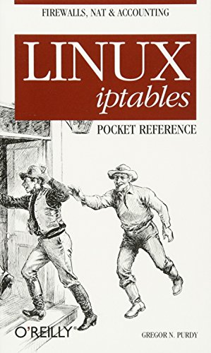 Linux iptables Pocket Reference (Pocket Reference (O'Reilly)) 9780596005696 Firewalls, Network Address Translation (NAT), network logging and accounting are all provided by Linux's Netfilter system, also known by