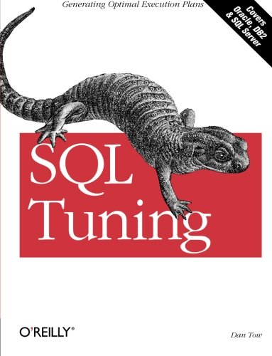 9780596005733: SQL Tuning: Generating Optimal Execution Plans