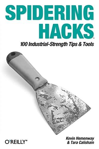 9780596005771: Spidering Hacks: 100 Industrial-Strength Tips & Tools