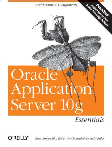 9780596006211: Oracle Application Server 10g Essentials: Architecture & Components