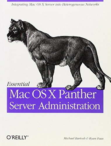 9780596006358: Essential Mac OS X Panther Server Administration: Integrating Mac OS X Server into Heterogeneous Networks