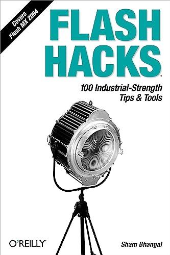 9780596006457: Flash Hacks: 100 Industrial-Strength Tips & Tools