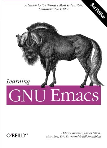 Learning GNU Emacs, Third Edition (0596006489) by Debra Cameron; James Elliott; Marc Loy; Eric Raymond; Bill Rosenblatt