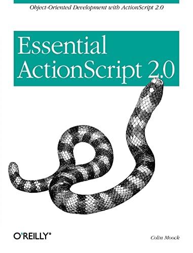 9780596006525: Essential ActionScript 2.0: Object-Oriented Development with ActionScript 2.0