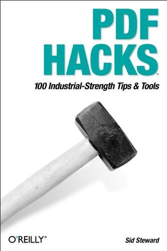 9780596006556: PDF Hacks: 100 Industrial-Strength Tips & Tools