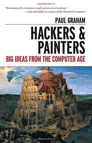 9780596006624: Hackers and Painters: Big Ideas from the Computer Age