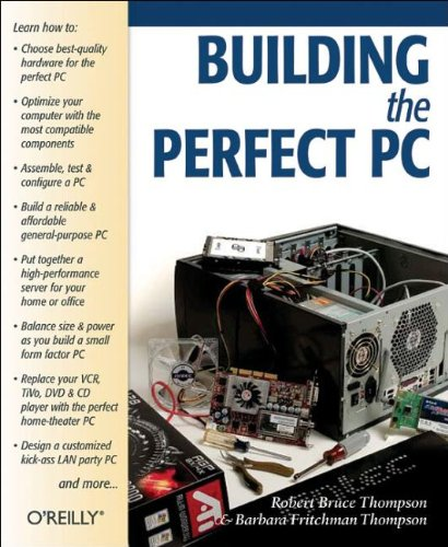 9780596006631: Building the Perfect PC: The complete guide to customizing, upgrading, and creating your own machine (Classique Us)