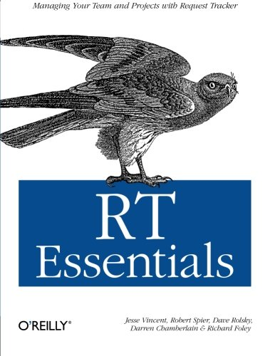 9780596006686: RT Essentials: Managing Your Team and Projects with Request Tracker