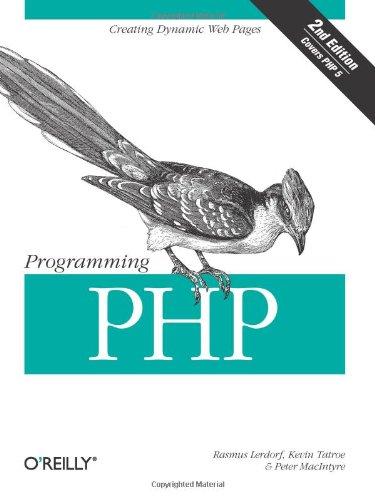 Programming PHP (0596006810) by Rasmus Lerdorf; Kevin Tatroe; Peter MacIntyre