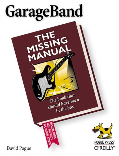 9780596006952: GarageBand: The Missing Manual: The Book That Should Have Been in the Box