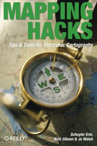 9780596007034: Mapping Hacks: Tips & Tools for Electronic Cartography