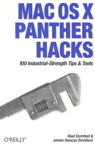 Mac OS X Panther Hacks: 100 Industrial Strength Tips & Tools (0596007183) by Rael Dornfest; James Duncan Davidson