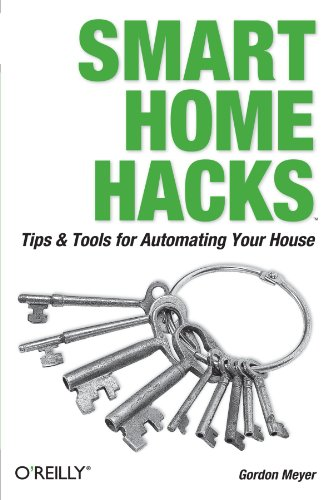 9780596007225: Smart Home Hacks: Tips & Tools for Automating Your House