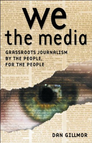 9780596007331: We the Media: Grassroots Journalism by the People, for the People