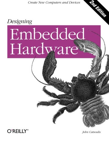 Designing Embedded Hardware (Paperback) 9780596007553 Embedded computer systems literally surround us: they're in our cell phones, PDAs, cars, TVs, refrigerators, heating systems, and more.
