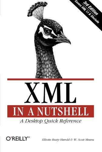 XML in a Nutshell, Third Edition (0596007647) by Elliotte Rusty Harold; W. Scott Means