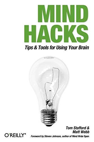 9780596007799: Mind Hacks: Tips & Tricks for Using Your Brain: Tips and Tricks for Using Your Brain