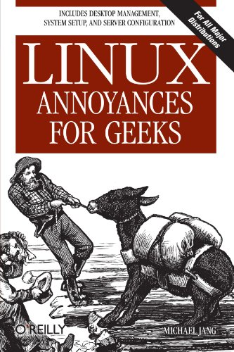 9780596008017: Linux Annoyances for Geeks: Getting the Most Flexible System in the World Just the Way You Want It
