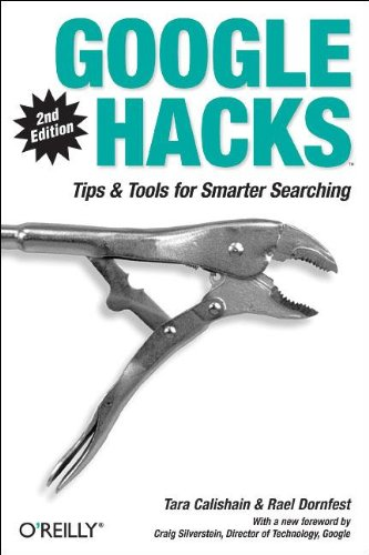 Google Hacks: Tips & Tools for Smarter Searching (0596008570) by Dornfest, Rael; Calishain, Tara