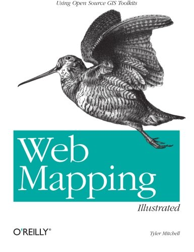 9780596008659: Web Mapping Illustrated: Using Open Source GIS Toolkits