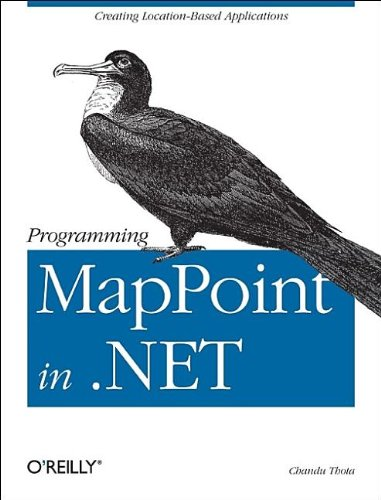 9780596009069: Programming MapPoint in .NET: Creating Location-Based Applications