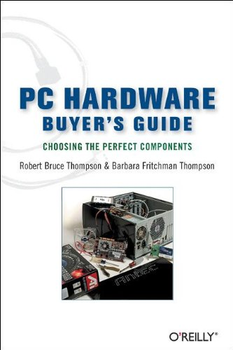 9780596009380: PC Hardware Buyer's Guide: Choosing the Perfect Components