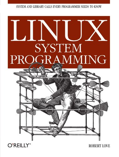 9780596009588: Linux System Programming: Talking Directly to the Kernel and C Library