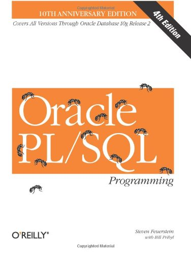 Oracle PL/SQL Programming, 4th Edition (0596009771) by Feuerstein, Steven; Pribyl, Bill