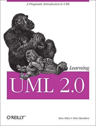 9780596009823: Learning UML 2.0: A Pragmatic Introduction to UML