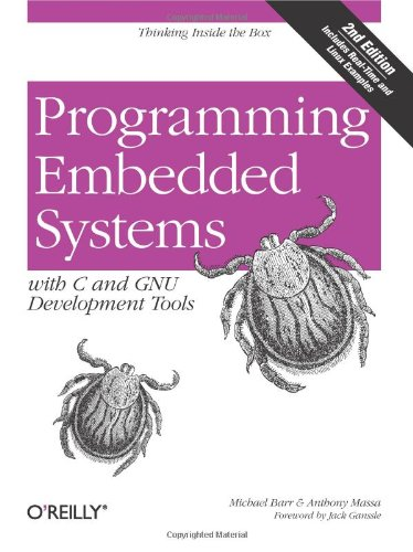 9780596009830: Programming Embedded Systems: With C and GNU Development Tools, 2nd Edition
