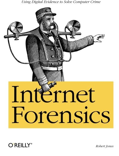 9780596100063: Internet Forensics: Using Digital Evidence to Solve Computer Crime