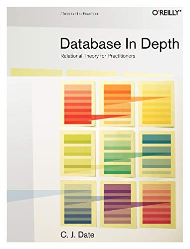 9780596100124: Database in Depth: Relational Theory for Practitioners: The Relational Model for Practitioners
