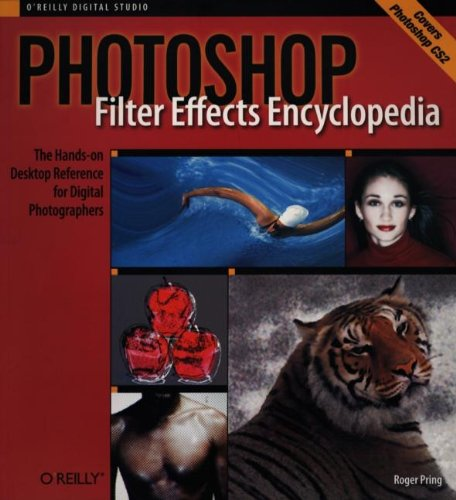 9780596100216: Photoshop Filter Effects Encyclopedia: The Hands-on Desktop Reference for Digital Photographers (O'Reilly Digital Studio)
