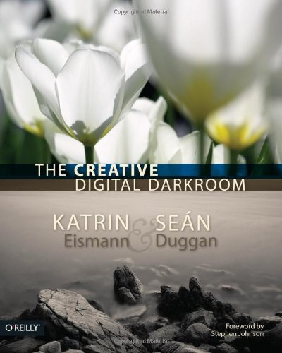 9780596100476: The Creative Digital Darkroom
