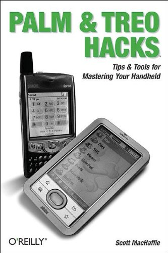 9780596100544: Palm and Treo Hacks: Tips & Tools for Mastering Your Handheld