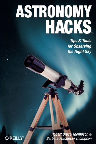 9780596100605: Astronomy Hacks: Tips and Tools for Observing the Night Sky