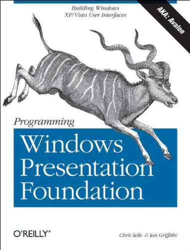 Programming Windows Presentation Foundation (0596101139) by Sells, Chris; Griffiths, Ian