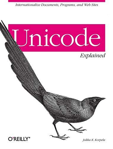 9780596101213: Unicode Explained: Internationalize Documents, Programs, and Web Sites