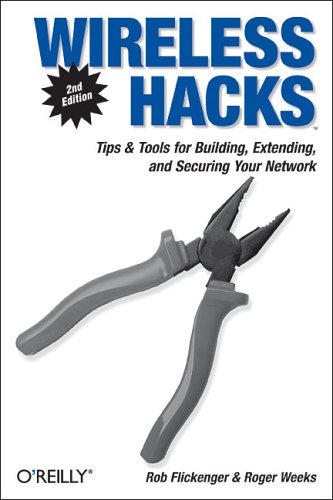 9780596101442: Wireless Hacks: Tips & Tools for Building, Extending, and Securing Your Network