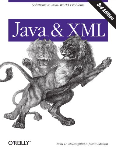 Java and XML: Solutions to Real-World Problems (059610149X) by Brett McLaughlin; Justin Edelson