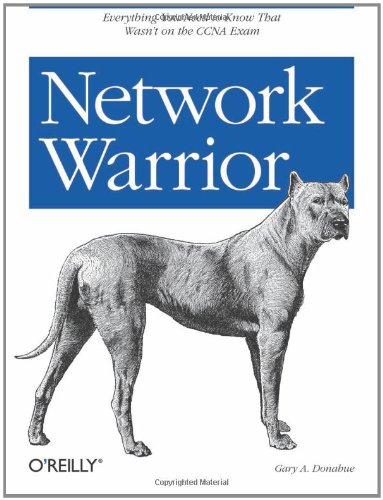 9780596101510: Network Warrior: Everything you need to know that wasn't on the CCNA exam