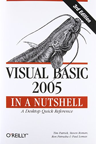 Visual Basic 2005 in a Nutshell (In a Nutshell (O'Reilly)) (059610152X) by Patrick, Tim; Steven Roman, PhD; Petrusha, Ron; Lomax, Paul